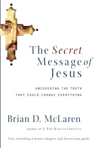 the-secret-message-of-jesus-uncovering-the-truth-that-could-change-everything