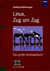 Linux, Zug um Zug. Das große Umsteigerbuch