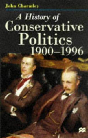 A History of Conservative Politics, 1900-1996