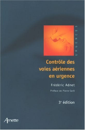 Controle des voies aériennes en urgence: 3eme édition