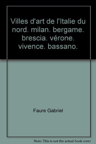 villes-dart-de-litalie-du-nord-milan-bergame-brescia-verone-vivence-bassano