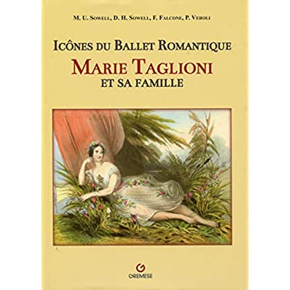 Marie Taglioni et sa famille : Icônes du ballet romantique
