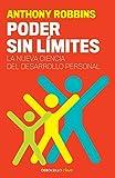 Poder sin límites:La nueva ciencia del desarrollo personal / Unlimited Power : The New Science Of Personal Achievement