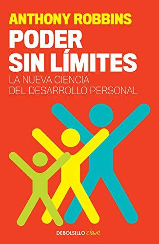 Poder Sin Límites: La Nueva Ciencia del Desarrollo Personal / Unlimited Power: The New Science of Personal Achievement