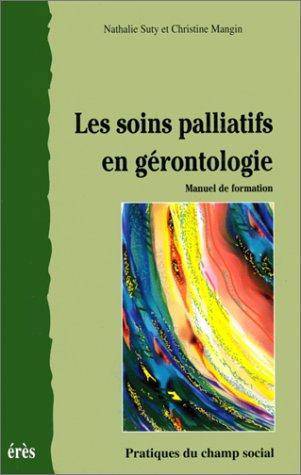 Les soins palliatifs en gérontologie : Manuel de formation