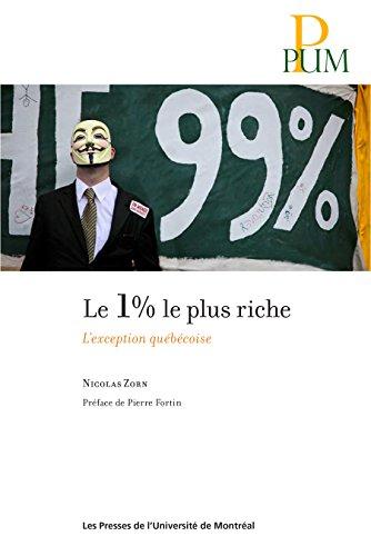 Le 1% le plus riche: L'exception québécoise (French Edition)