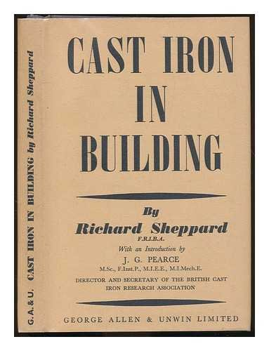 Cast iron in building / by Richard Sheppard. With an introduction by J. G. Pearce
