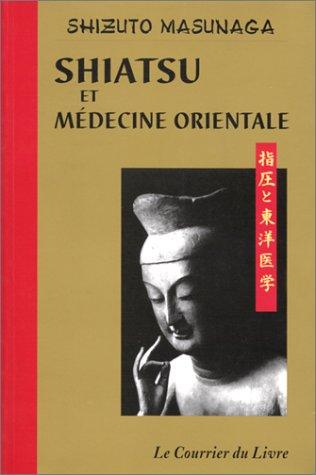 Shiatsu et Médecine orientale par Shizuto Masunaga