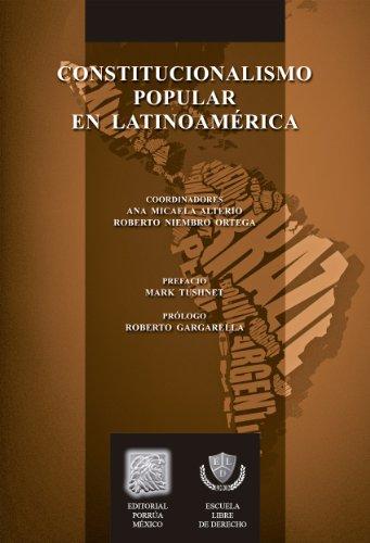 Constitucionalismo popular en latinoamérica (Biblioteca Jurídica Porrúa) por Ana Micaela Alterio (Coordinadora)