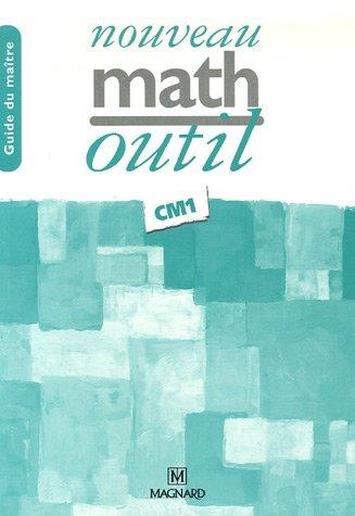 Nouveau math outil CM1 guide du maître