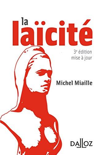 La laïcité. solutions d'hier, problèmes d'aujourd'hui - 3e éd. par Michel Miaille