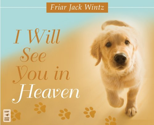 I Will See You in Heaven by Friar Jack Wintz O.F.M. (2011-01-10)