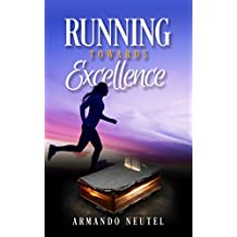 Running Towards Excellence (English Edition)