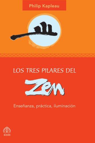 Los Tres Pilares del Zen: Ensenanza, Practica, Iluminacion