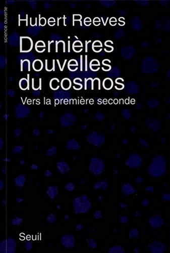 Dernières nouvelles du cosmos, tome 1 : Vers la première seconde