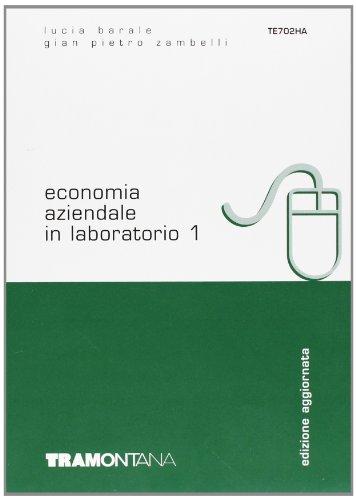 Economia aziendale in laboratorio. Per gli Ist. tecnici commerciali: 1
