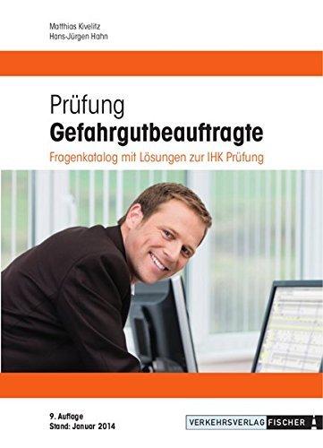Prüfung Gefahrgutbeauftragte 2014: Fragenkatalog mit Lösungen zur IHK-Prüfung by Matthias Kivelitz (2014-03-21)