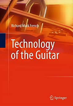 Technology of the Guitar by [French, Richard Mark]