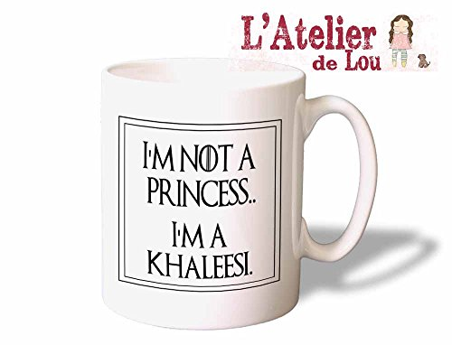 I'm Not A Princess, I'm A Khaleesi – Game of Thrones Mug Kaffeebecher Kaffeetasse – Originelle Geschenke – Spülmachinenfest