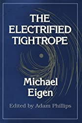 The Electrified Tightrope by Adam Phillips (Editor) (1993-01-01)