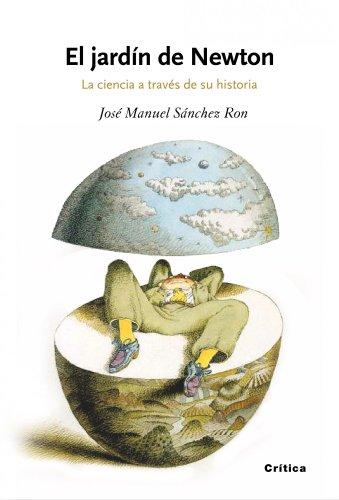 Descargar Libro El jardín de Newton: La ciencia a través de su historia (Drakontos) de José Manuel Sánchez Ron