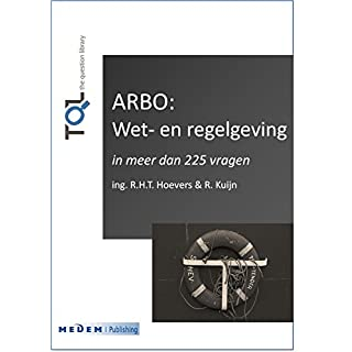 ARBO: Wet- en regelgeving: In meer dan 225 vragen (The Question Library) (Dutch Edition)