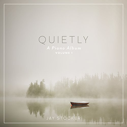 Quietly, A Piano Album - Instrumentalalbum From the creators of scripture Lullabies