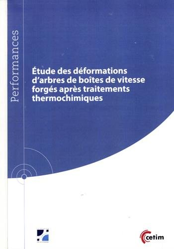 Etude des déformations d'arbres de boîtes de vitesse forgés après usinage et traitements thermique (recuit) et thermochimique