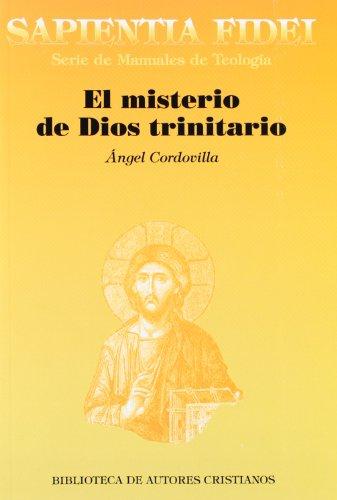 El misterio de Dios trinitario: Dios-con-nosotros (SAPIENTIA FIDEI) por Ángel Cordovilla Pérez