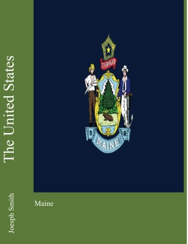 The United States: Maine por Joesph Smith