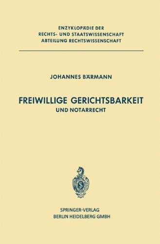 Freiwillige Gerichtsbarkeit und Notarrecht (Enzyklopädie der Rechts- und Staatswissenschaft)