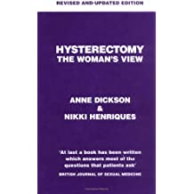 Hysterectomy: The Woman's View