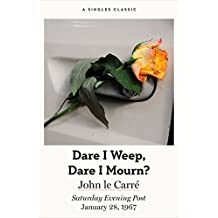 Dare I Weep, Dare I Mourn? (Singles Classic) (English Edition)