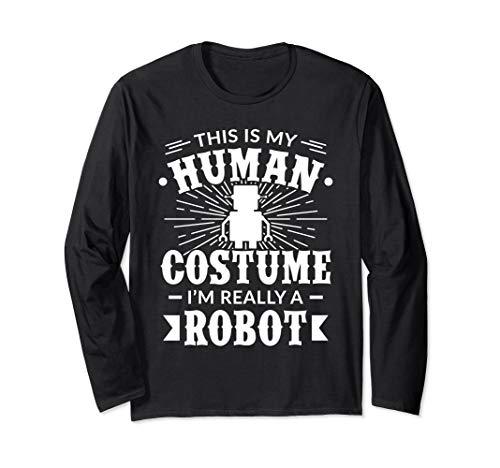 Menschenkostüm Im Really a Robot Halloween-Geschenk Langarmshirt