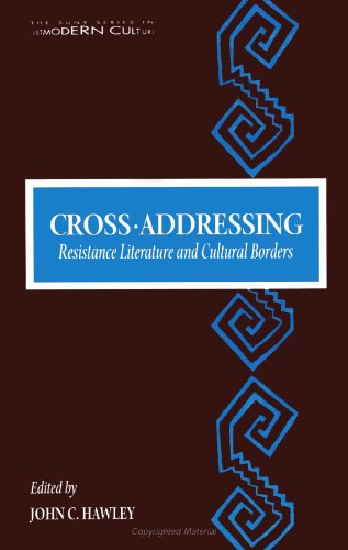 Cross-Addressing: Resistance Literature and Cultural Borders (SUNY series in Postmodern Culture)