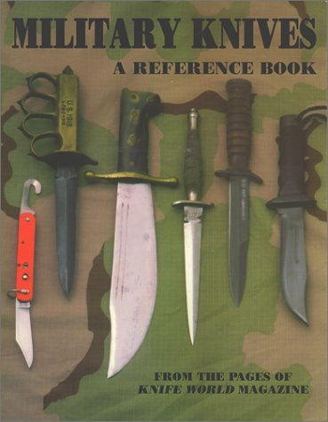Military Knives: A Reference Book - From the Pages of Knife World Magazine by Frank Trzaska (2001-08-02)