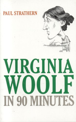 Virginia Woolf in 90 Minutes (Great Writers in 90 Minutes)