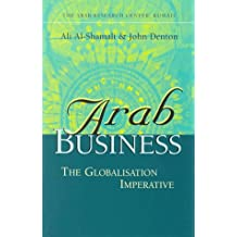 Arab Business: The Globalization Imperative: The Globalisation Imperative