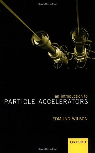 An Introduction to Particle Accelerators by E. J. N. Wilson (2001-03-22)