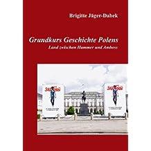 Grundkurs Geschichte Polens: Land zwischen Hammer und Amboss