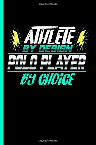Athlete By Design Polo Player By Choice: Notebook & Journal Or Diary For Horse Sports Lovers - Take Your Notes Or Gift It To Buddies, Wide Ruled Paper (120 Pages, 6x9