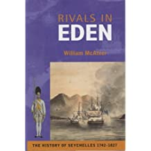 Rivals in Eden: The History of Seychelles, 1742-1818