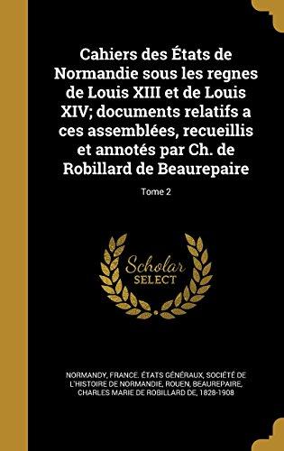 cahiers-des-etats-de-normandie-sous-les-regnes-de-louis-xiii-et-de-louis-xiv-documents-relatifs-a-ce