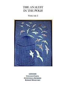 The Analyst in the Polis Volume I by [Stefano Carta, Antonella Adorisio, Robert Mercurio]