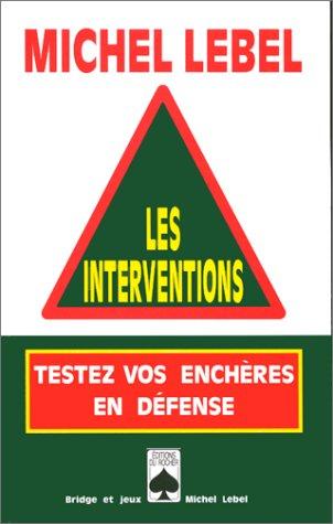 Les interventions. Tester vos enchères en défense