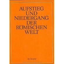Aufstieg und Niedergang der römischen Welt (ANRW) / Rise and Decline of the Roman World. Principat: Aufstieg und Niedergang der römischen Welt, 3 Tle. in Einzelbdn., Bd.21/2