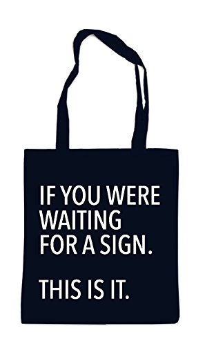If You Were Waiting For A Sign Sac Noir