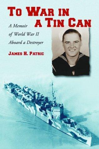 To War in a Tin Can: A Memoir of World War II Aboard a Destroyer