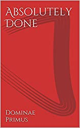 Absolutely Done (English Edition)