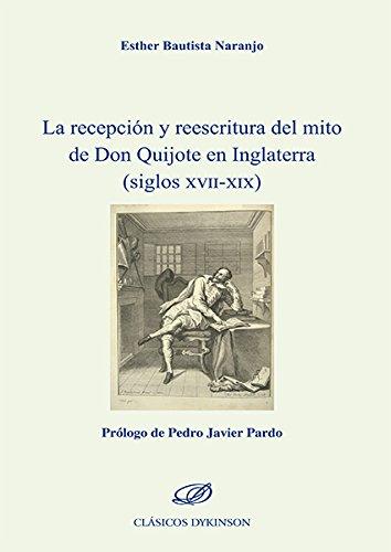 La recepción y reescritura del mito de don Quijote en Inglaterra (siglos XVII-XIX) por Esther Bautista Naranjo